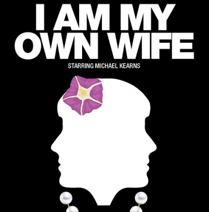 """I Am My Own Wife"""